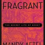Fragrant από την Mandy Aftel: ένα ευωδιαστό βιβλίο